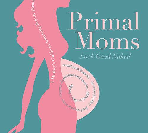 PrimalGirl Reads: Primal Moms Look Good Naked by Peggy Emch